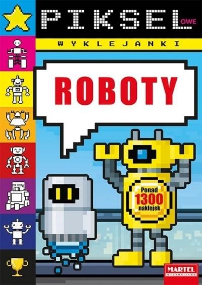 Pikselowe wyklejanki - Roboty praca zbiorowa