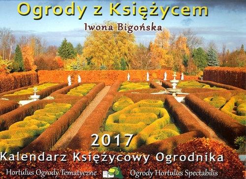 Kalendarz 2017 Kalendarz księżycowy ogrodnika Bigońska Iwona