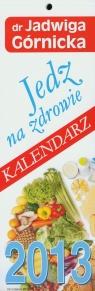 Kalendarz 2013 paskowy Jedz na zdrowie