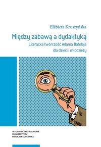 Między zabawą a dydaktyką Kruszyńska Elżbieta