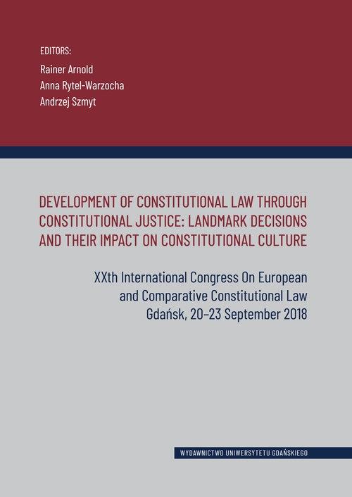 Development of Constitutional Law Through Constitutional Justice: Landmark Decisions and their Impac