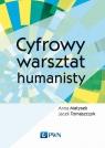 Cyfrowy warsztat humanisty Matysek Anna, Tomaszczyk Jacek