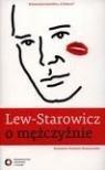Lew-Starowicz o mężczyźnie Rozmawia Krystyna Romanowska Lew-Starowicz Zbigniew, Romanowska Krystyna