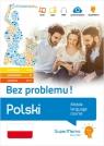 Polski Bez problemu! Mobilny kurs językowy (pakiet: poziom podstawowy A1-A2, średni B1, zaawansowany
