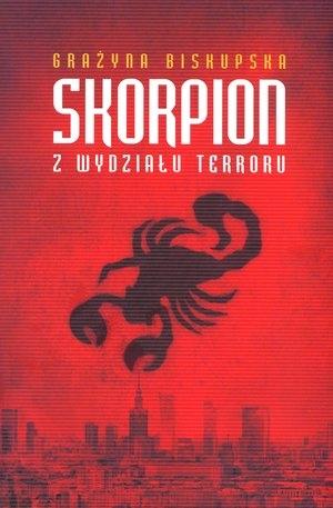 Skorpion z Wydziału Terroru (książka z autografem) Grażyna Biskupska