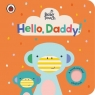 Baby Touch. Hello, Daddy!