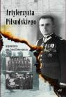 Artylerzysta Piłsudskiego Wspomnienia gen. Jana Chmurowicza Chmurowicz Jan
