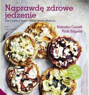 Naprawdę zdrowe jedzenie Nathasha Correti, Vicki Edgson