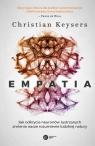 EmpatiaJak odkrycie neuronów lustrzanych zmienia nasze rozumienie Keysers Christian