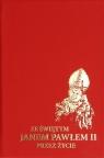 Ze Świętym Janem Pawłem II przez życie (OT)
