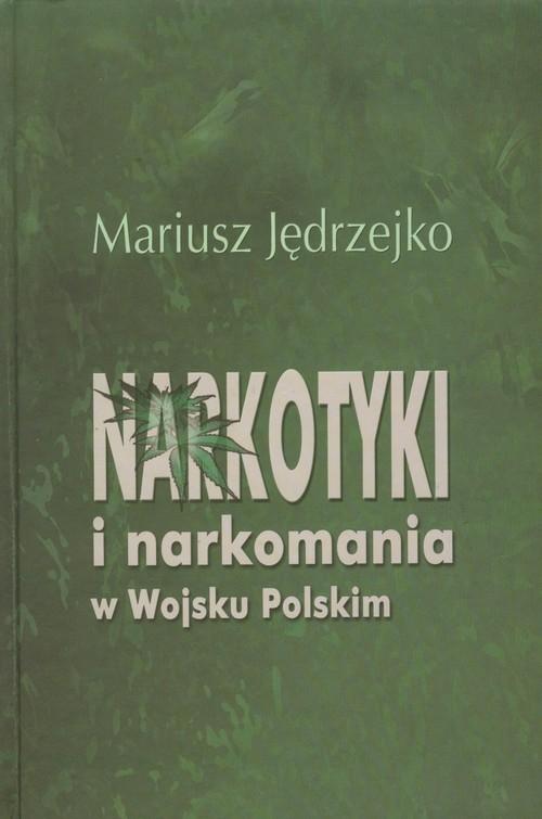 Narkotyki i narkomania w Wojsku Polskim Jędrzejko Mariusz