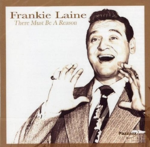 There Must Be A Reason Frankie Laine