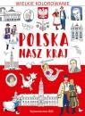 Wielkie kolorowanie Polska Nasz kraj