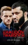 Lepiej byś tam umarł Khalidov Mamed, Twardoch Szczepan