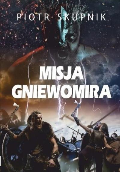 Misja Gniewomira Skupnik Piotr