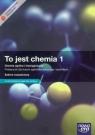 To jest chemia 1 Podręcznik Chemia ogólna i nieorganiczna Zakres rozszerzony Litwin Maria, Styka-Wlazło Szarota, Szymońska Joanna
