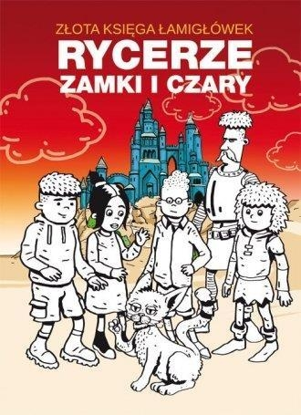 Złota księga łamigłówek Rycerze zamki i czary Guzowska Beata, Jagielski Mateusz