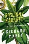 Roślinny kabaret Botanika i wyobraźnia Botanika i wyobraźnia Mabey Richard