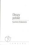 Obrazy polskie Brakoniecki Kazimierz