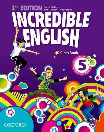 Incredible English 5 Class Book Phillips Sarah, Graigner Kirstie, Redpath Peter
