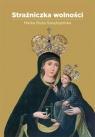 Strażniczka wolności Matka Boża Świętojańska