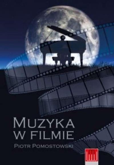 Muzyka w filmie Piotr Pomostowski