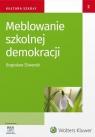 Meblowanie szkolnej demokracji Bochno Ewa, Dudzikowa Maria, Śliwerski Bogusław