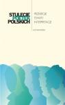 Stulecie poetek polskich. Przekroje - tematy - interpretacje
