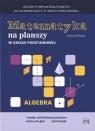 Matematyka na planszy w szkole podstawowej. Algebra
