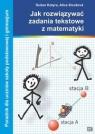 Jak rozwiązywać zadania tekstowe z matematykiPoradnik dla uczniów Kotyra Dusan, Sivosova Alica