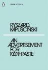 An Advertisement for Toothpaste Kapuscinski Ryszard