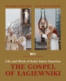 The Gospel of Łagiewniki Life and Work of Saint Sister Faustina Bujak Adam, Sąsiadek Jolanta