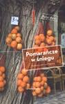 Pomarańcze w śniegu Pierwsza zima na Majorce