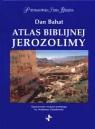 Atlas biblijnej Jerozolimy Bahat Dan