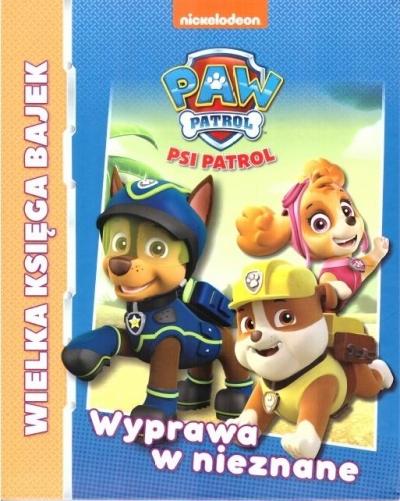 Psi Patrol Wielka księga bajek Wyprawa w nieznane