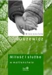 Miłość i służba w małżeństwie , Guzewicz Mieczysław