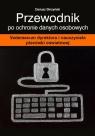 Przewodnik po ochronie danych osobowych Vademecum dyrektora i nauczyciela Skrzyński Dariusz