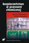 Bezpieczeństwo w pracowni chemicznej  Wasielewski M., Dawydow W.