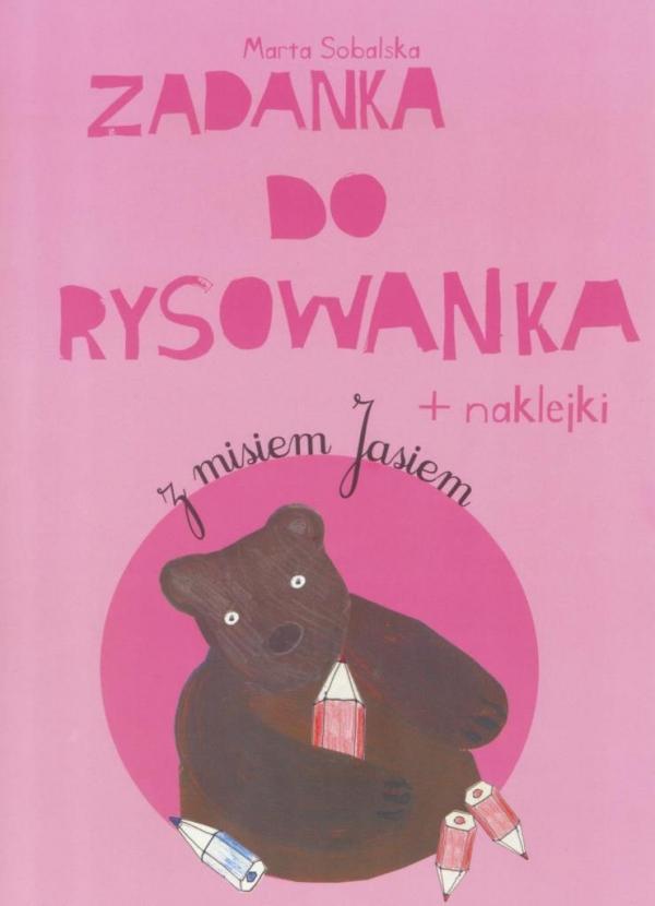 Zadanka do rysowanka Z misiem Jasiem Sobalska Marta
