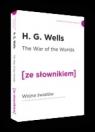 The War of the Worlds / Wojna Światów  z podręcznym słownikiem Wells H.G.