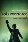 Boży podżegacz Opowieść o Piotrze Skardze Koehler Krzysztof