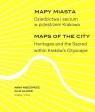 Mapy miasta. Dziedzictwa i sacrum w przestrzeni.. Anna Niedźwiedź, Kaja Kajder