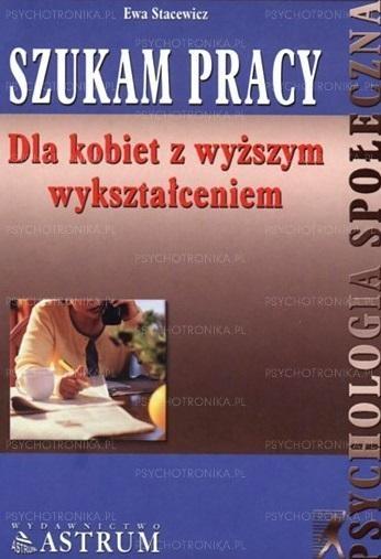 Szukam pracy dla kobiet z wyższym wykształceniem Ewa Stacewicz