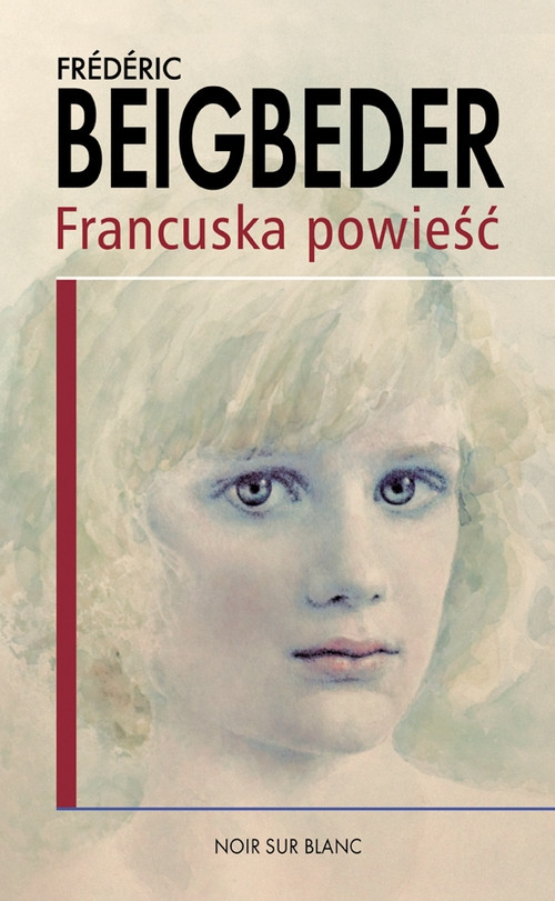 Francuska powieść Beigbeder Frederic