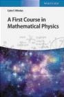 A First Course in Mathematical Physics Colm Whelan