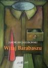 Witaj Barabaszu Nowe dramaty Jakubowski Jarosław