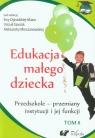 Edukacja małego dziecka Tom 8 Przedszkole - przemiany instytucji i jej funkcji