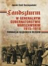 Landszturm W Generalnym Gubernatorstwie Warszawskim 1915-1918