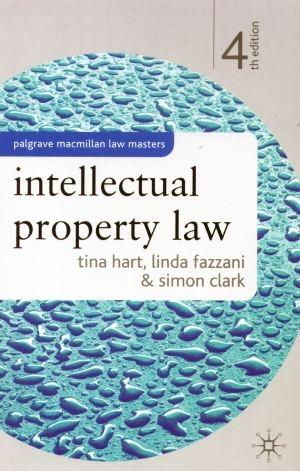 Intellectual Property Law, 4th Edition Simon Clark, Linda Fazzani, Tina Hart