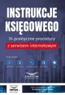 Instrukcje Księgowego 74 praktyczne procedury z serwisem internetowym
